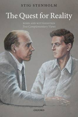 The Quest for Reality: Bohr and Wittgenstein - two complementary views by Stig (Royal Institute of Technology (KTH), Stockholm, Sweden) Stenholm