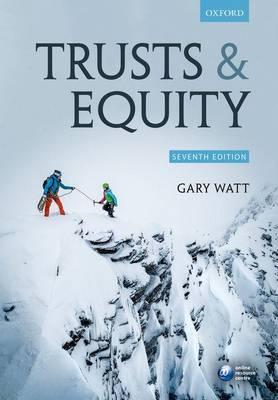 Trusts & Equity by Gary (Professor of Law, University of Warwick) Watt
