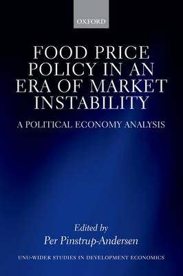 Food Price Policy in an Era of Market Instability A Political Economy Analysis by Per (Graduate School Professor at Cornell University and Adjunct Professor at Copenhagen University) Pinstrup-Andersen