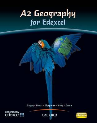 A2 Geography for Edexcel Student Book A2 Geography For Edexcel Student Book Students' Book by Bob Digby, Catherine Hurst, Russell Chapman, Dan Cowling