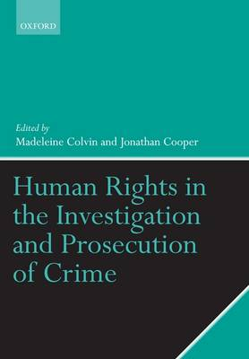 Human Rights in the Investigation and Prosecution of Crime by Keir Starmer, Michelle Strange, Andrea Hopkins