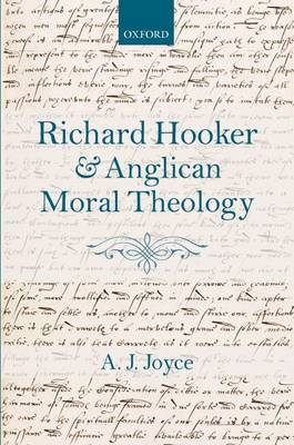 Richard Hooker and Anglican Moral Theology by A. J. Joyce