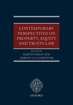 Contemporary Perspectives on Property, Equity and Trust Law by Prof. Martin Dixon