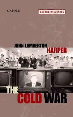 The Cold War by John Lamberton (Professor of American Foreign Policy and European Studies, The Bologna Center of The Johns Hopkins Univ Harper