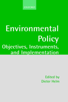 Environmental Policy Objectives, Instruments, and Implementation by Dieter Helm