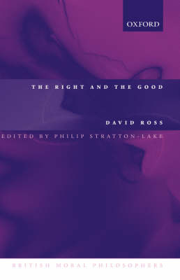The Right and the Good by Sir David Ross, Philip Stratton-Lake