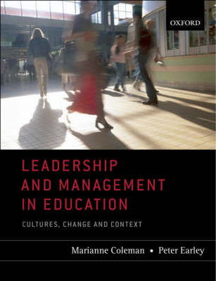 Leadership and Management in Education Cultures, Change, and Context by Marianne (Institute of Education, University of London) Coleman