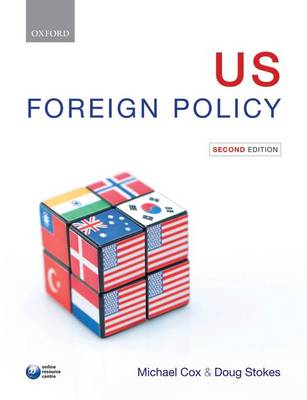 US Foreign Policy by Michael (Professor Emeritus of International Relations, London School of Economics and Political Science) Cox