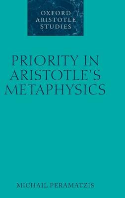 Priority in Aristotle's Metaphysics by Michail Peramatzis