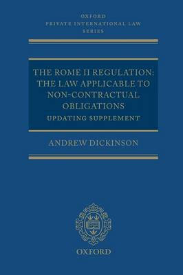 The Rome II Regulation The Law Applicable to Non-Contractual Obligations Updating Supplement by Professor Andrew Dickinson