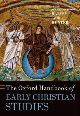 The Oxford Handbook of Early Christian Studies by Susan Ashbrook Harvey