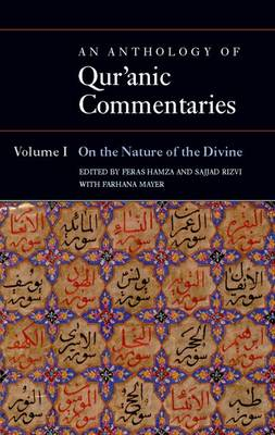 An An Anthology of Qur'anic Commentaries An Anthology of Qur'anic Commentaries On the Nature of the Divine by Feras (Assistant Professor of Middle Eastern Studies, American University in Dubai) Hamza