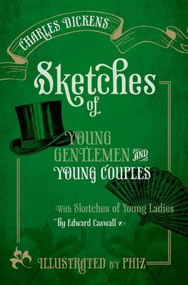 Sketches of Young Gentlemen and Young Couples With Sketches of Young Ladies by Edward Caswall by Charles Dickens
