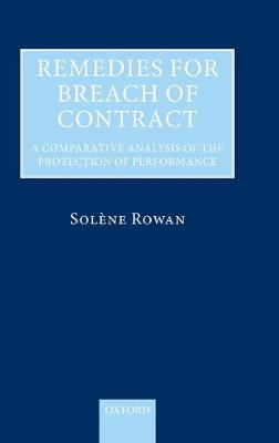 Remedies for Breach of Contract A Comparative Analysis of the Protection of Performance by Solene Rowan