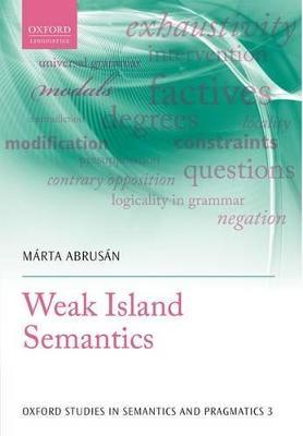 Weak Island Semantics by Marta Abrusan
