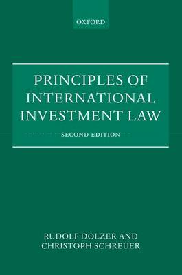 Principles of International Investment Law by Rudolf Dolzer, Christoph H. Schreuer