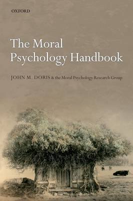 The Moral Psychology Handbook by John M. Doris, The Moral Psychology Research Group