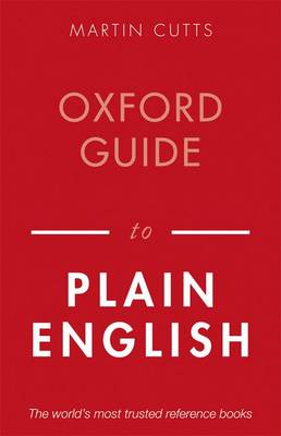 Oxford Guide to Plain English by Martin (Plain Language Commission) Cutts