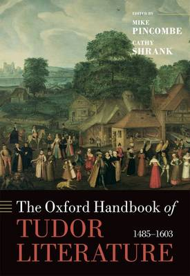 The Oxford Handbook of Tudor Literature 1485-1603 by Mike Pincombe