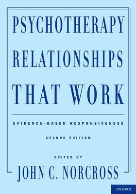Psychotherapy Relationships That Work Evidence-Based Responsiveness by John C., PhD. Norcross