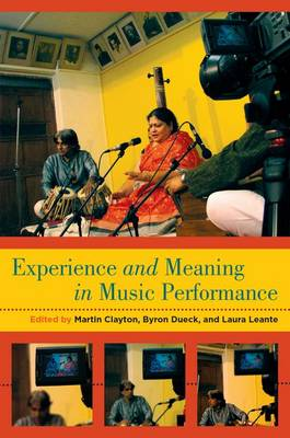 Experience and Meaning in Music Performance by Martin (Professor in Ethnomusicology, Durham University) Clayton