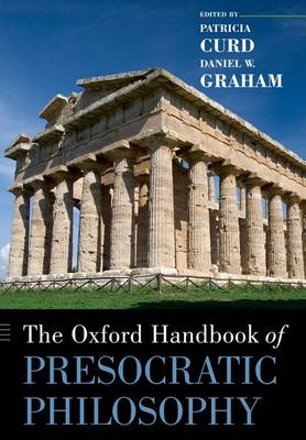 The Oxford Handbook of Presocratic Philosophy by Patricia Curd