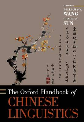 The Oxford Handbook of Chinese Linguistics by William S. Y. Wang, Chaofen Sun