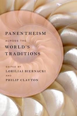 Panentheism across the World's Traditions by Loriliai Biernacki