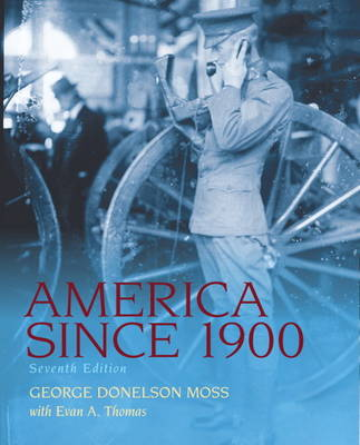 America Since 1900 by George Donelson Moss
