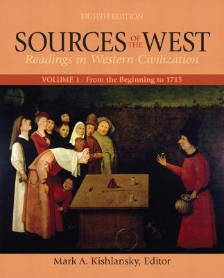 Sources of the West, Volume 1 From the Beginning to 1715 by Mark Kishlansky