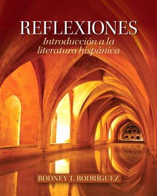 Reflexiones Introduccion a La Literatura Hispanica by Rodney T. Rodriguez