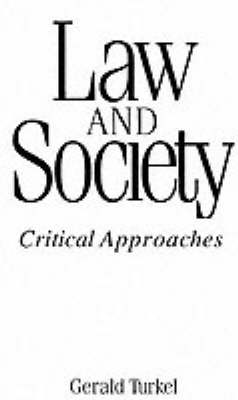 Law and Society Critical Approaches by Gerald Turkel