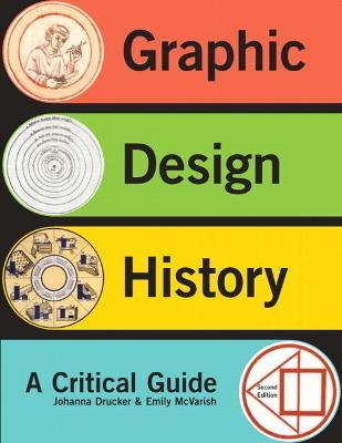 Graphic Design History by Johanna Drucker, Emily McVarish