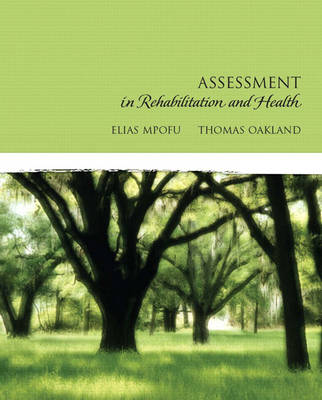 Assessment in Rehabilitation and Health by Elias Mpofu, Thomas Oakland