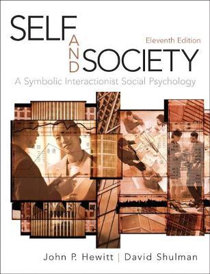 Self and Society A Symbolic Interactionist Social Psychology by John P. Hewitt, David Shulman