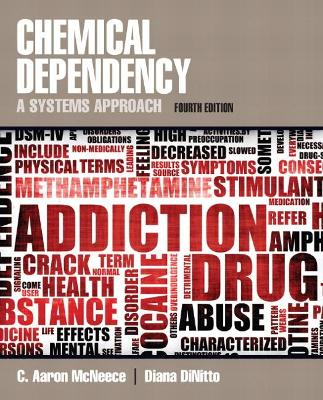 Chemical Dependency A Systems Approach by C.Aaron McNeece, Diana M. DiNitto
