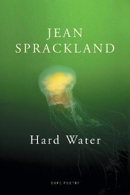 Hard Water by Jean Sprackland