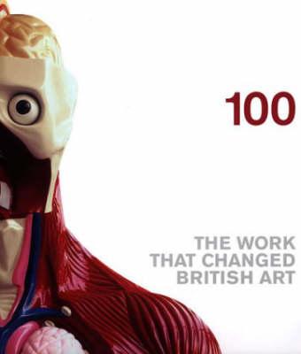 100 Works that Changed British Art by Saatchi Gallery