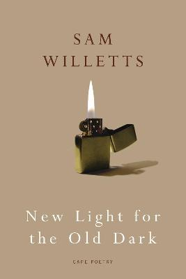 New Light for the Old Dark by Sam Willetts