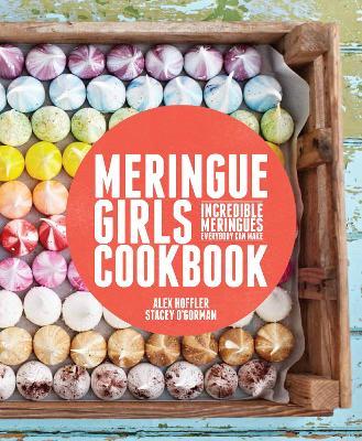 Meringue Girls Cookbook by Alex Hoffler, Stacey O'Gorman