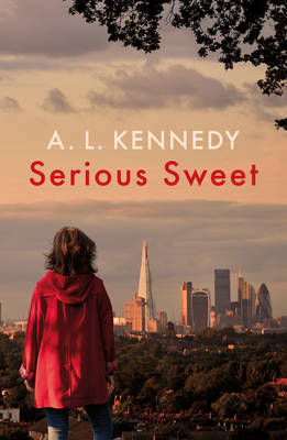 Serious Sweet by A. L. Kennedy