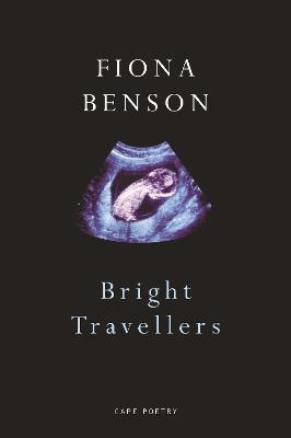 Bright Travellers by Fiona Benson