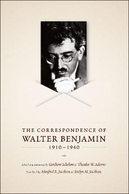 The Correspondence of Walter Benjamin, 1910-1940 by Walter Benjamin
