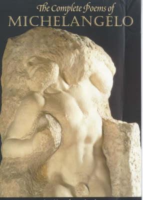The Complete Poems of Michelangelo by Buonarroti Michelangelo