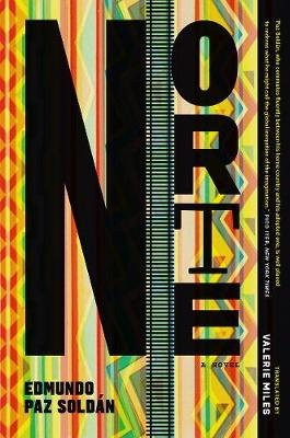 Norte A Novel by Edmundo Paz-Soldan