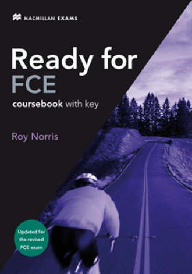 Ready for FCE Coursebook with Key by Roy Norris