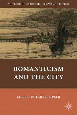 Romanticism and the City by Larry H. Peer