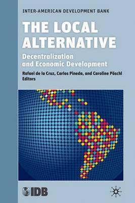 The Local Alternative Decentralization and Economic Development by Rafael De la Cruz