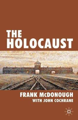 The Holocaust by Frank McDonough, John Cochrane
