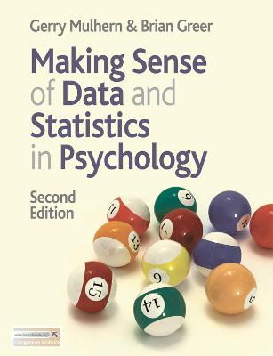 Making Sense of Data and Statistics in Psychology by Gerry Mulhern, Brian Greer